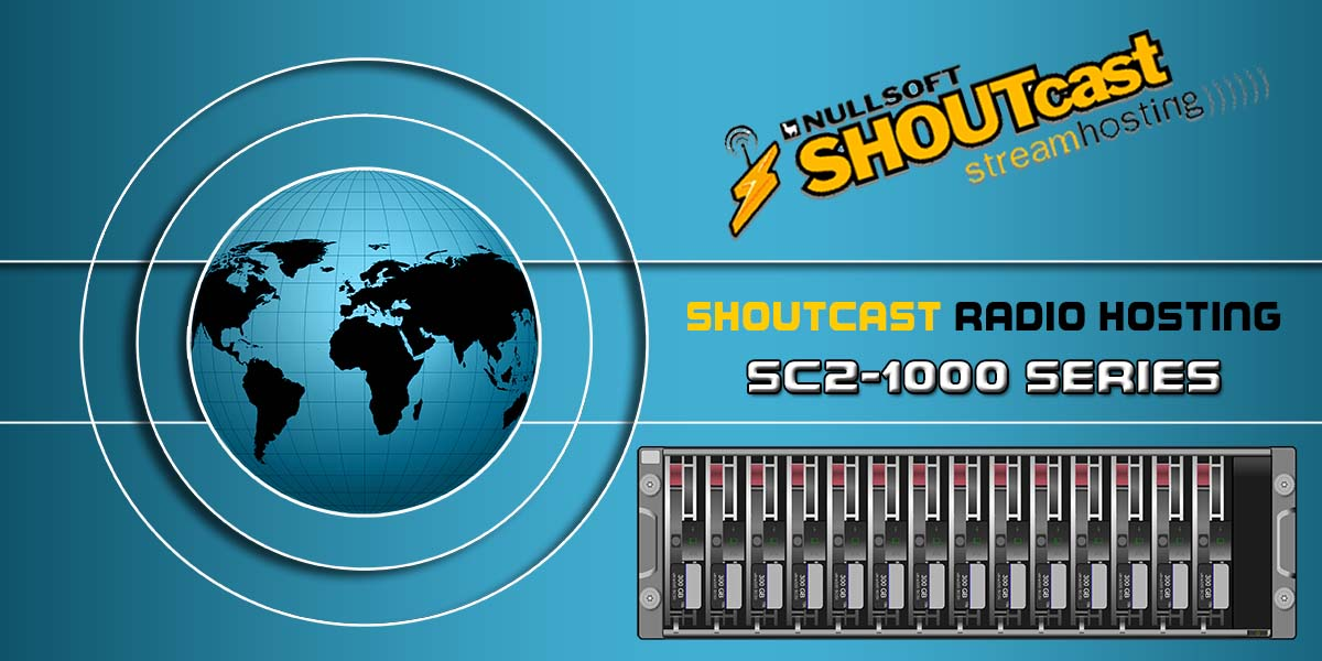 Radio Hosting SC2-1000 SERIES SHOUTcast Servers