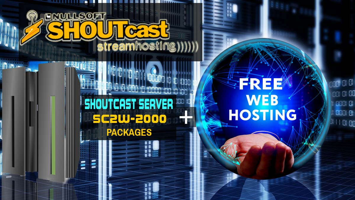 Radio Hosting  + Free webhosting - SC2W-2000 Packages